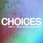 Choices: Deep & Tech House Selection #2