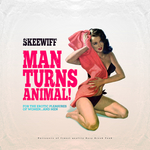 SKEEWIFF - Man Turns Animal (For The Erotic Pleasures of Women... & Men) (Front Cover)