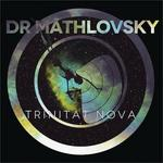 DR MATHLOVSKY - Trinitat Nova (Front Cover)