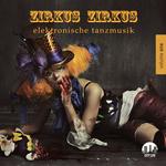 Zirkus Zirkus Vol 1 Elektronische Tanzmusik