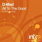 D MAD - All To The Good (Front Cover)