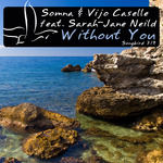 SOMNA/VIJO CASELLE feat SARAH JANE NEILD - Without You (Front Cover)