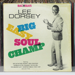 DORSEY, Lee - Big Easy Soul Champ (Front Cover)