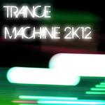 Trance Machine 2K12