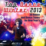 Top Dance Winter 2013 (30 House & Dance Tunes For New Year's)