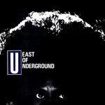 East Of Underground