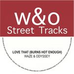 WAZE & ODYSSEY - Love That Burns (Hot Enough) (Front Cover)