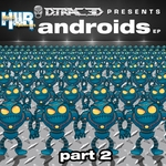 Androids EP Part 2