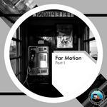 Far Motion Part I