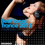 Best Vocal Trance 2012: The Ultimate Collection