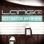 LANGE - Destination Anywhere (Front Cover)