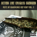 Action Like Charles Bronson: Best Of Hardcore Hip Hop Vol  2