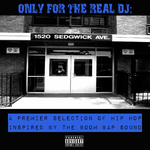 Only For The Real Dj: A Premier Selection Of Hip Hop Inspired By The Boom Bap Sound - Volume 2
