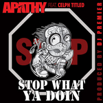 Stop What Ya Doin' (Prod by DJ Premier)