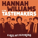 HANNAH WILLIAMS & THE TASTEMAKERS - A Hill Of Feathers (Front Cover)