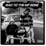 Bad To The MF Bone