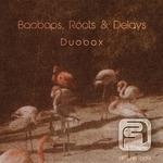 Baobabs Roots & Delays