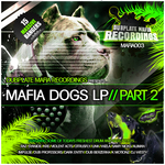 VARIOUS - Mafia Dogs LP: Part 2 (Front Cover)