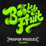 Proper Produce Volume 5