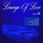 Lounge Of Love Vol 6: The Pop Classics Chillout Songbook