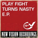 Play Fight Turns Nasty EP