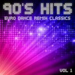 90's Hits Euro Dance Remix Classics Vol 1