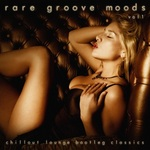 Rare Groove Moods: Chillout Lounge Bootleg Classics Vol 1