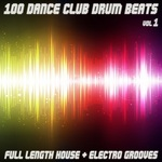 100 Dance Club Drum Beats: Full Length House & Electro Grooves Vol 1