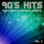 90's Hits Euro Dance Remix Classics Vol 2