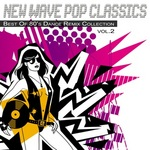 New Wave Pop Classics Vol 2: Best Of 80's Dance Remix Collection