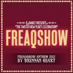 Freaqshow (2012 Anthem)