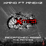 X MIND feat MINCKZ - Recatched Again (The remixes) (Front Cover)