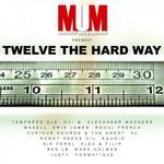 Twelve The Hard Way