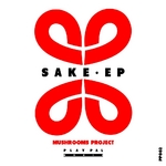 MUSHROOMS PROJECT - Sake EP (Front Cover)