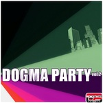 Dogma Party Vol 2