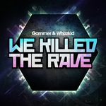 We Killed The Rave