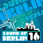 Sound Of Berlin 16 (unmixed tracks)