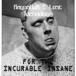 RAGNAROK/LOST TECHNOLOGY - For The Incurable Insane (Front Cover)