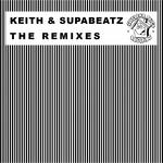 The Keith & Supabeatz Remixes