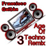 Age Of Techno Remix 3
