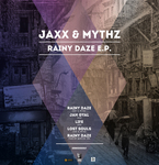 JAXX/MYTHZ - Rainy Daze EP (Front Cover)