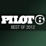 Pilot 6 Recordings: Best Of 2012