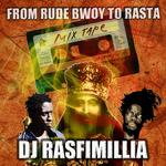 DJ RASFIMILLIA - From Rude Bwoy To Rasta (Front Cover)