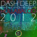 Dash Deep Records 2012 Hullabaloo Part 3