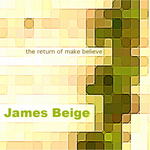 BEIGE, James - The Return Of Make Believe (Front Cover)