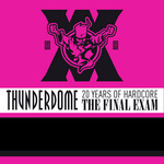 Thunderdome XX The Final Exam Anthems 2012