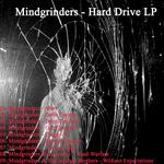 MINDGRINDERS - Hard Drive LP (Front Cover)