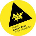 NUBIAN MINDZ - Hacker Wacker EP (Front Cover)