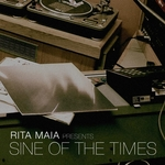 MAIA, Rita/VARIOUS - Rita Maia Presents Sine Of The Times (Front Cover)