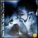 EMRAN ERUPTION/ARTEM KOROLEV feat MARGO GONTAR - There Will Be No One (To Love U) (Front Cover)